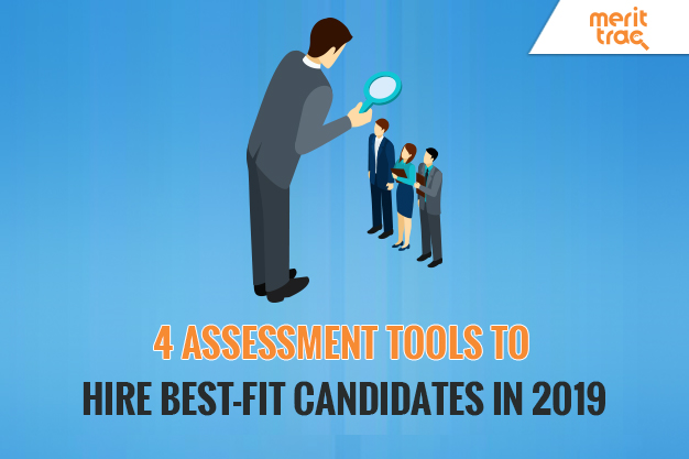 4 Assessment Tools to Hire Best-Fit Candidates in 2019