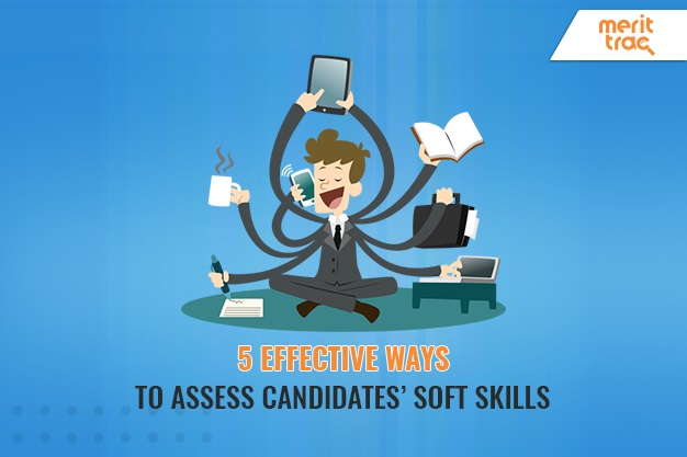 5 Effective ways to Assess candidate's soft skills