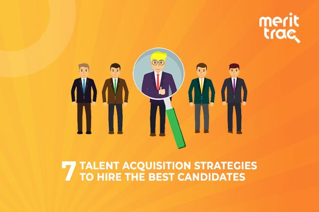 7 Talent Acquisition Strategies to Hire the Best Candidates
