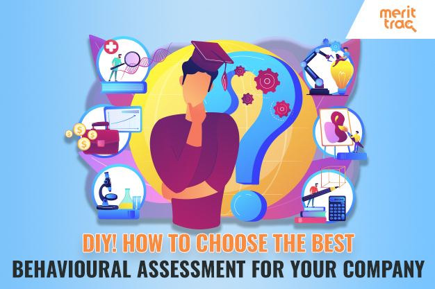 How to choose The Best Behavioural Assessment for your company