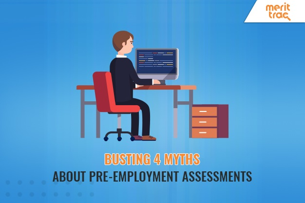 Busting 4 Myths about Pre-employment Assessments