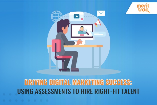 Driving Digital Marketing Success: Using Assessments to Hire Right-Fit Talent