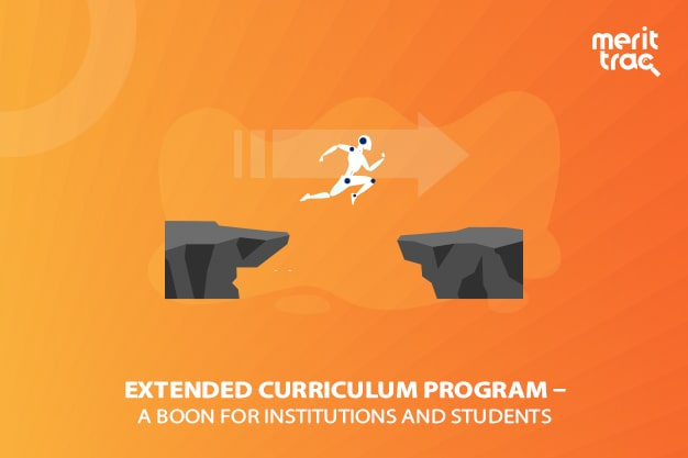 Extended Curriculum Program – A Boon for Institutions and Students