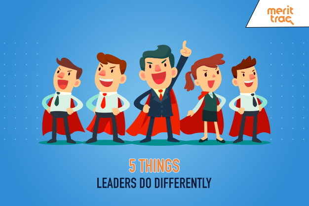 5 Things Leaders Do Differently
