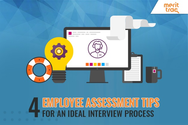4 Employee Assessment Tips for an Ideal Interview Process