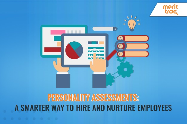 Personality Assessments a Smarter Way to Hire and Nurture Employees