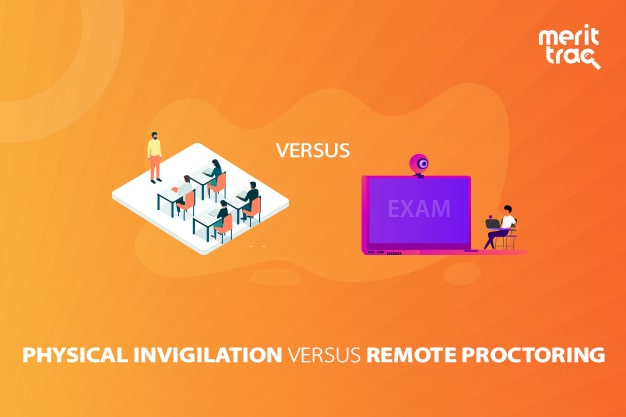 Physical Invigilation vs Remote Proctoring