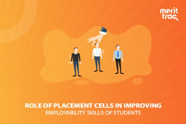 Role of Placement Cells in Improving Employability Skills of Students