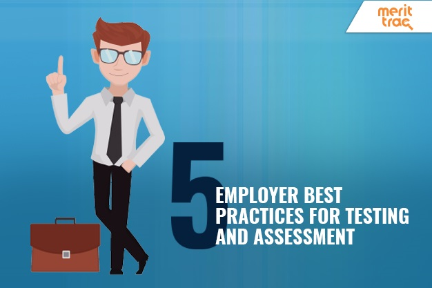 5 Employer Best Practices for Testing and Assessment