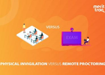 Physical Invigilation vs Remote Proctoring
