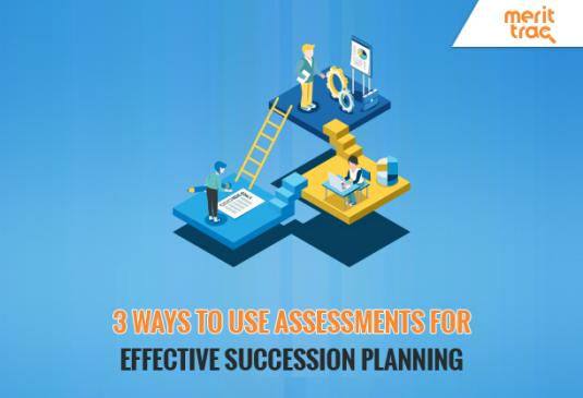 3 Ways to Use Assessments for Effective Succession Planning