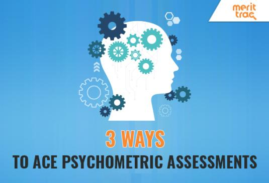 3 ways to Ace Psychometric Assessments