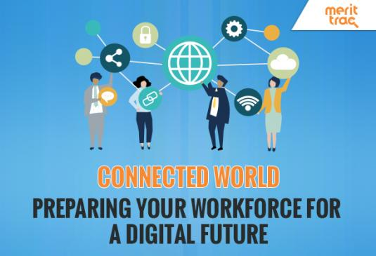 Connected world: Preparing your workforce for a digital future
