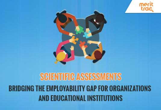 Scientific Assessments: Bridging the Employability Gap for Organizations and Educational Institutions