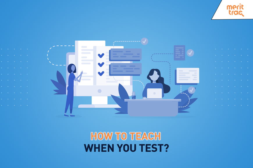 How to Teach When You Test?